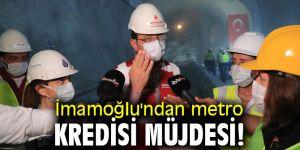 İmamoğlu'ndan metro kredisi müjdesi!
