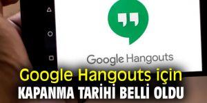 Google Hangouts için kapanma tarihi yaklaşıyor