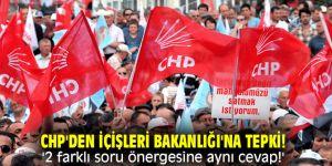 CHP'den İçişleri Bakanlığı'na tepki! '2 farklı soru önergesine aynı cevap!'