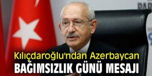 CHP lideri Kılıçdaroğlu'ndan Azerbaycan Bağımsızlık Günü mesajı