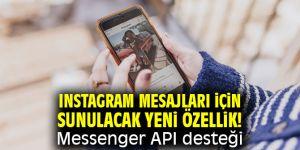Instagram mesajları için sunulacak yeni özellik! Messenger API desteği