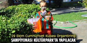 29 Ekim Cumhuriyet Kupası Organtiring Şampiyonası Kültürpark'ta!