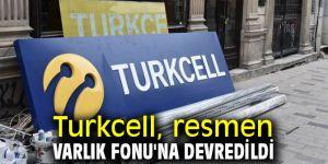 Turkcell, Varlık Fonu'na devredildi