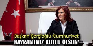 Başkan Çerçioğlu'ndan Cumhuriyet Bayramı mesajı