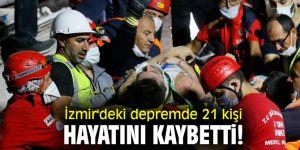 İzmir'deki depremde 21 kişi hayatını kaybetti
