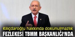 Kılıçdaroğlu hakkında dokunulmazlık fezlekesi TBMM Başkanlığı'nda
