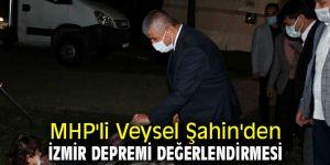MHP'li Veysel Şahin'den İzmir Depremi Değerlendirmesi