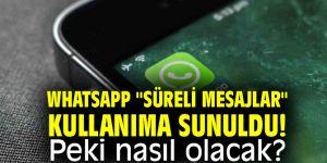 """WhatsApp """"süreli mesajlar"""" kullanıma sunuldu! Peki nasıl olacak?"""
