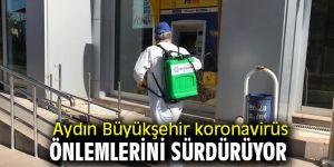 Aydın Büyükşehir koronavirüs önlemlerini sürdürüyor