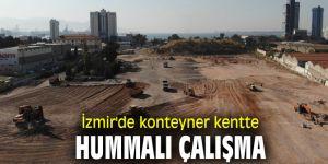 İzmir'de konteyner kentte hummalı çalışma