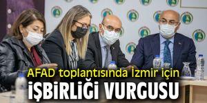 AFAD toplantısında İzmir için işbirliği vurgusu yapıldı