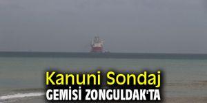 Kanuni Sondaj Gemisi Zonguldak'a ulaştı!