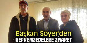 Başkan Soyer, depremzedeleri ziyaret etti