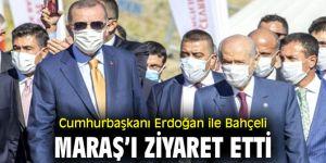 Cumhurbaşkanı Erdoğan ile Bahçeli, Maraş'ı ziyaret etti