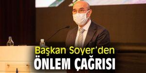 Başkan Soyer'den önlem çağrısı