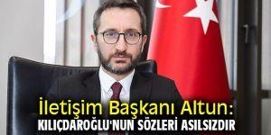 Fahrettin Altun: Kılıçdaroğlu'nun sözleri asılsızdır