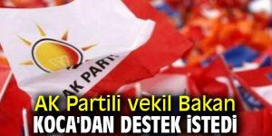 AK Partili vekil Bakan Koca'dan destek istedi