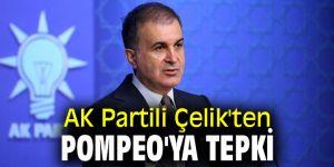 AK Partili Çelik'ten Pompeo'ya tepki