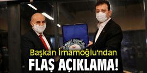 Başkan İmamoğlu'ndan flaş açıklama!