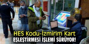 HES Kodu-İzmirim Kart eşleştirmesi işlemi sürüyor!