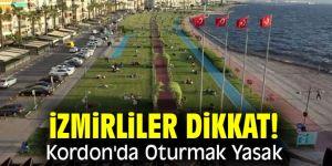 İzmirliler dikkat! Kordon'da Oturmak Yasak