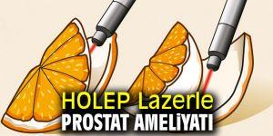 Prostat ameliyatında yeni yöntem!