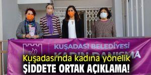 Kuşadası'nda kadına yönelik şiddete ortak açıklama!