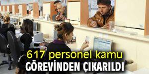 617 personel kamu görevinden çıkarıldı