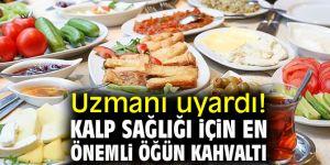 Kalp sağlığı için kahvaltıyı atlamayın