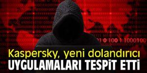Kaspersky, yeni dolandırıcı uygulamaları tespit etti
