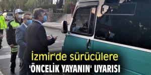İzmir'de sürücülere 'öncelik yayanın' uyarısı