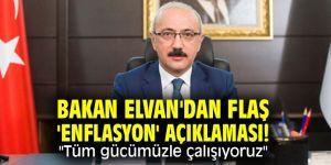 """Bakan Elvan'dan flaş 'enflasyon' açıklaması! """"Tüm gücümüzle çalışıyoruz"""""""