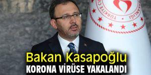 Bakan Kasapoğlu korona virüse yakalandığını açıkladı
