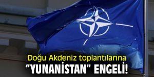 """Doğu Akdeniz toplantılarına """"Yunanistan"""" engeli!"""