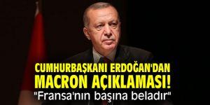 """Cumhurbaşkanı Erdoğan'dan Macron açıklaması! """"Fransa'nın başına beladır"""""""