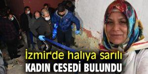 İzmir'de halıya sarılı kadın cesedi bulundu!