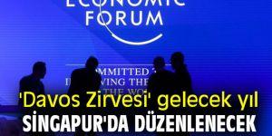 Singapur 'Davos Zirvesi'e ev sahipliği yapacak!