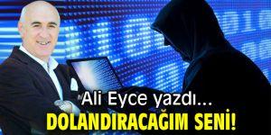 DOLANDIRACAĞIM SENİ!