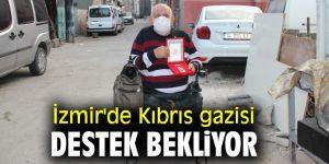 İzmir'de Kıbrıs gazisi destek bekliyor