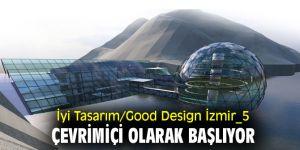 İyi Tasarım/Good Design İzmir_5, çevrimiçi olarak başlıyor