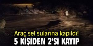 Araç sel sularına kapıldı: 5 kişiden 2'si kayıp