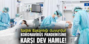 Sağlık Bakanlığı duyurdu! Koronavirüs pandemisine karşı dev hamle!