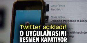 Twitter Periscope uygulamasını sonlandıracağını resmen duyurdu