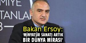 Bakan Ersoy: 'Minyatür sanatı artık bir dünya mirası'