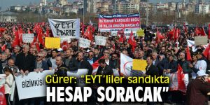 """Gürer: """"5 milyon EYT'li yine mağdur"""""""