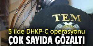 5 ilde DHKP-C operasyonu! 16 gözaltı