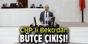 CHP'li Beko'dan bütçe çıkışı!
