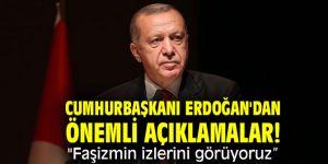 """Cumhurbaşkanı Erdoğan'dan önemli açıklamalar! """"Faşizmin izlerini görüyoruz"""""""