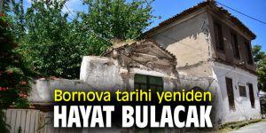 Bornova tarihi yeniden hayat bulacak