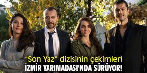 """""""Son Yaz"""" dizisinin çekimleri, İzmir Yarımadası'nda sürüyor!"""